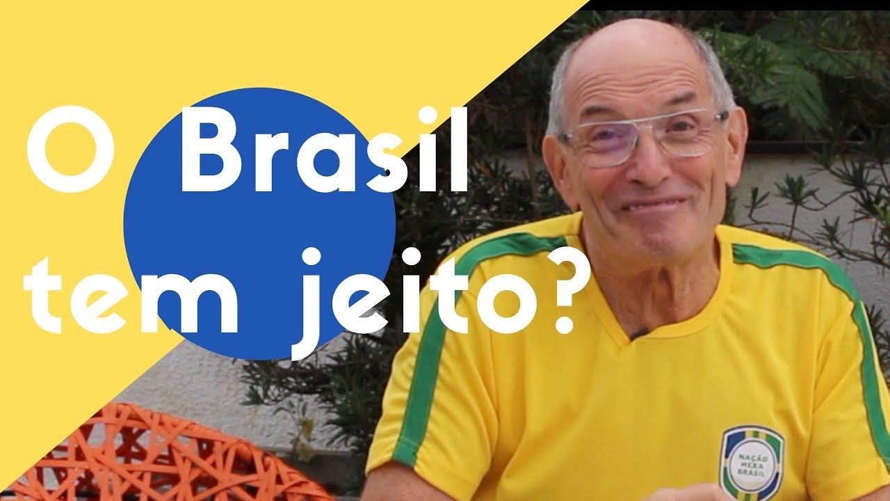 O Brasil tem jeito?